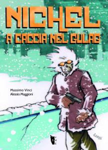 Nichel. A caccia nel gulag
